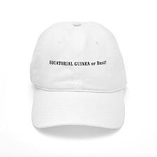 Equatorial Guinea or Bust! Baseball Cap