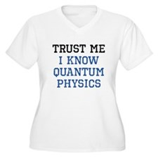 Quantum Physics Trust T-Shirt