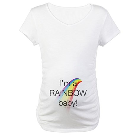I'm a rainbow baby Maternity T-Shirt