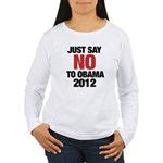 No Obama in 2012 Women's Long Sleeve T-Shirt