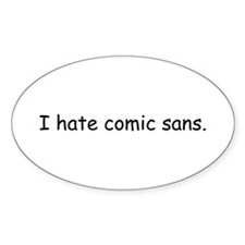 I hate comic sans. Decal