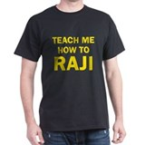 Teach Me How To Raji T-Shirt
