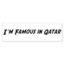 Famous in Qatar Bumper Bumper Sticker