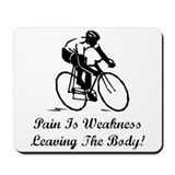 Pain Is Weakness Mousepad