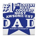 Greatest Coolest DAD Tile Coaster
