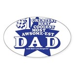 Greatest Coolest DAD Sticker (Oval)