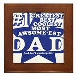 Greatest Coolest DAD Framed Tile