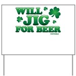 Will Jig For Beer! Yard Sign