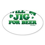 Will Jig For Beer! Sticker (Oval 10 pk)