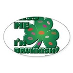 Kiss Me... I'm Drunkish! Sticker (Oval)