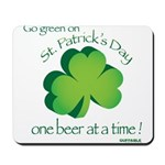 Go Green... One Beer at a Tim Mousepad