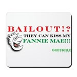 Kiss My Fannie Mae! Mousepad