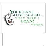 Your Bank Just Called... Yard Sign