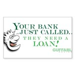 Your Bank Just Called... Sticker (Rectangle 50 pk)