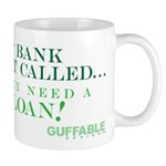Your Bank Just Called... Mug