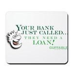 Your Bank Just Called... Mousepad