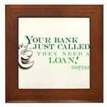 Your Bank Just Called... Framed Tile