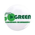 """Go Green! 3.5"""" Button (100 pack)"""