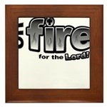 On Fire for the Lord 2 black Framed Tile