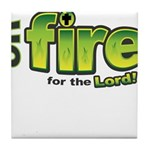 On Fire for the Lord 2 green Tile Coaster