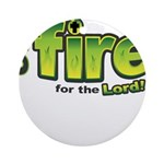 On Fire for the Lord 2 green Ornament (Round)