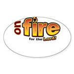 On Fire for the Lord 2 red Sticker (Oval)