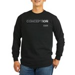 Life Begins at Conception! Long Sleeve Dark T-Shir