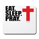Eat. Sleep. Pray. Mousepad