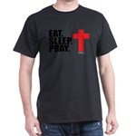 Eat. Sleep. Pray. Dark T-Shirt