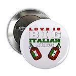 "Love is Big Italian Jugs 2.25"" Button (10 pack)"