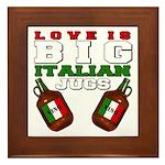 Love is Big Italian Jugs Framed Tile