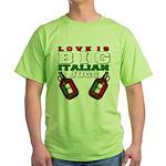 Love is Big Italian Jugs Green T-Shirt