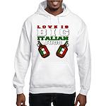 Love is Big Italian Jugs Hooded Sweatshirt
