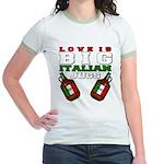 Love is Big Italian Jugs Jr. Ringer T-Shirt