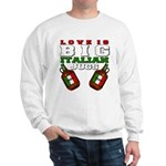 Love is Big Italian Jugs Sweatshirt