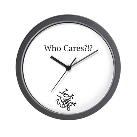 """Who Cares?"" Wall Clock"