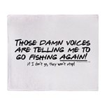 Listen to the fishing voices Throw Blanket