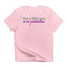When A Child Is Born Infant T-Shirt