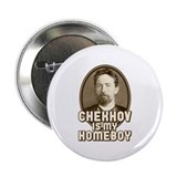 "Chekhov is my Homeboy 2.25"" Button"