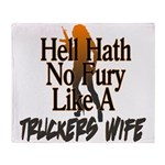Hell Hath No Fury - Trucker's Wife Throw Blanket