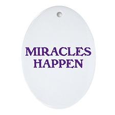 MIRACLES HAPPEN Ornament (Oval)