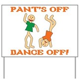 Pant's Off, Dance Off Yard Sign