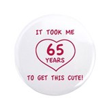 "Funny 65th Birthday (Heart) 3.5"" Button (100 pack)"