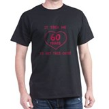 Funny 60th Birthday (Heart) T-Shirt