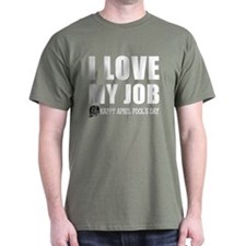 April Fools: Love My Job Black T-Shirt