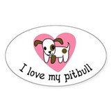 I Love My Pitbull Oval Decal