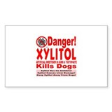 Danger! Xylitol Kills Dogs! Decal