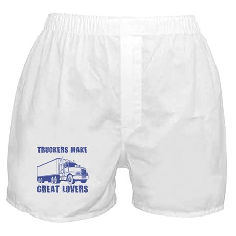 Truckers Make Great Lovers Boxer Shorts