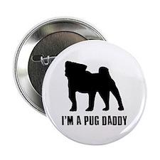 """i'm a pug daddy 2.25"""" Button"""
