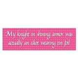 Knight in Shining Armor Bumper Sticker